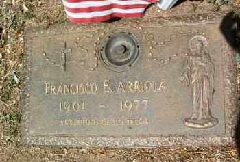 ARRIOLA, FRANCISCO E. - Yavapai County, Arizona | FRANCISCO E. ARRIOLA - Arizona Gravestone Photos
