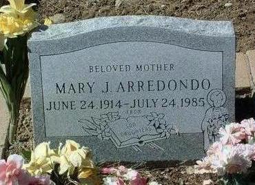 ARREDONDO, MARY J. - Yavapai County, Arizona | MARY J. ARREDONDO - Arizona Gravestone Photos