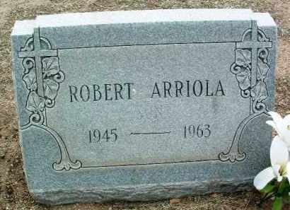 ARRIOLA, ROBERT - Yavapai County, Arizona | ROBERT ARRIOLA - Arizona Gravestone Photos
