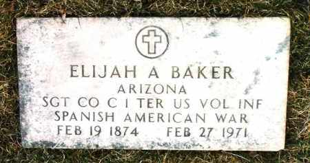 BAKER, ELIJAH ANDREW - Yavapai County, Arizona | ELIJAH ANDREW BAKER - Arizona Gravestone Photos