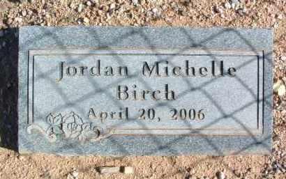 BIRCH, JORDAN MICHELLE - Yavapai County, Arizona | JORDAN MICHELLE BIRCH - Arizona Gravestone Photos