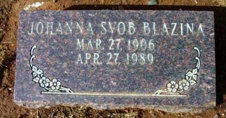 SVOB BLAZINA, JOHANNA - Yavapai County, Arizona | JOHANNA SVOB BLAZINA - Arizona Gravestone Photos