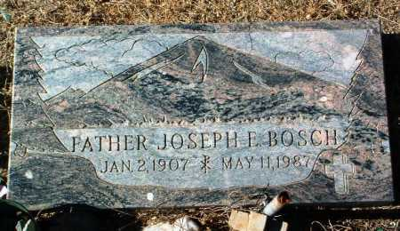 BOSCH, FATHER JOSEPH E. - Yavapai County, Arizona | FATHER JOSEPH E. BOSCH - Arizona Gravestone Photos