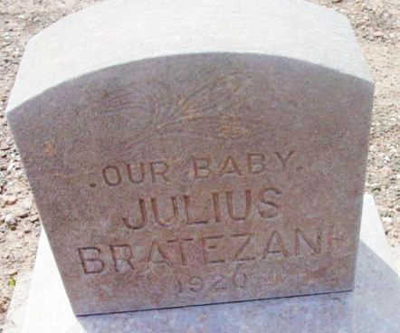 BRATEZANI, JULIUS   (BABY) - Yavapai County, Arizona | JULIUS   (BABY) BRATEZANI - Arizona Gravestone Photos