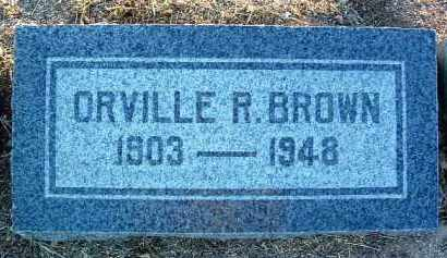BROWN, ORVILLE ROBERT - Yavapai County, Arizona | ORVILLE ROBERT BROWN - Arizona Gravestone Photos