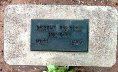 BURTON, ROBERT PRESTON - Yavapai County, Arizona   ROBERT PRESTON BURTON - Arizona Gravestone Photos
