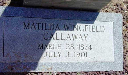 CALLAWAY, MATILDA LOUISE - Yavapai County, Arizona   MATILDA LOUISE CALLAWAY - Arizona Gravestone Photos