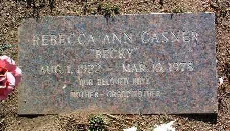 CASNER, REBECCA ANN (BECKY) - Yavapai County, Arizona | REBECCA ANN (BECKY) CASNER - Arizona Gravestone Photos