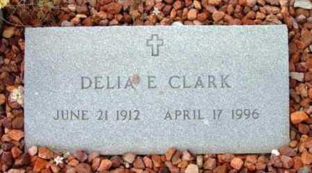CLARK, DELIA E. - Yavapai County, Arizona | DELIA E. CLARK - Arizona Gravestone Photos