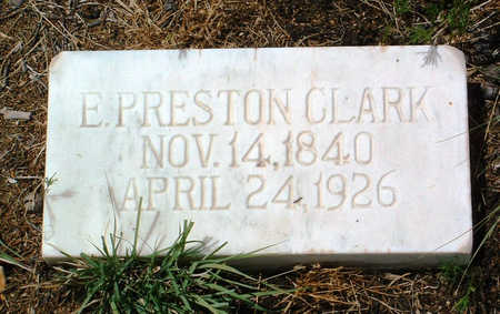 CLARK, ELIJAH PRESTON - Yavapai County, Arizona | ELIJAH PRESTON CLARK - Arizona Gravestone Photos