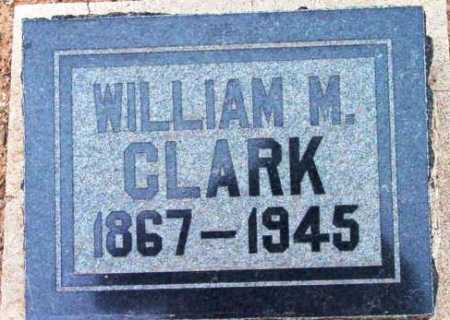 CLARK, WILLIAM M. - Yavapai County, Arizona | WILLIAM M. CLARK - Arizona Gravestone Photos