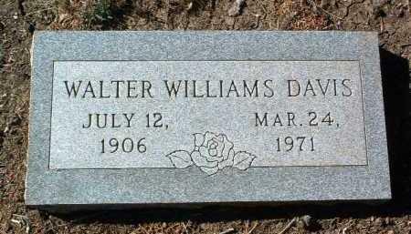 DAVIS, WALTER WILLIAMS - Yavapai County, Arizona | WALTER WILLIAMS DAVIS - Arizona Gravestone Photos