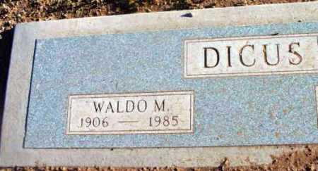 DICUS, WALDO MILTON - Yavapai County, Arizona   WALDO MILTON DICUS - Arizona Gravestone Photos