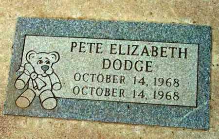 DODGE, PETE ELIZABETH - Yavapai County, Arizona | PETE ELIZABETH DODGE - Arizona Gravestone Photos