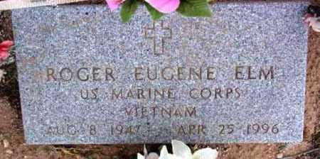 ELM, ROGER EUGENE - Yavapai County, Arizona   ROGER EUGENE ELM - Arizona Gravestone Photos