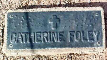 FOLEY, CATHERINE - Yavapai County, Arizona | CATHERINE FOLEY - Arizona Gravestone Photos
