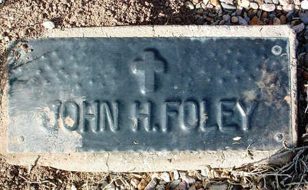 FOLEY, JOHN HENRY - Yavapai County, Arizona | JOHN HENRY FOLEY - Arizona Gravestone Photos
