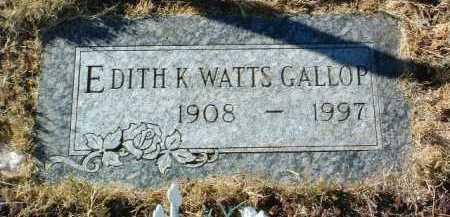 GALLOP, EDITH K. WATTS - Yavapai County, Arizona | EDITH K. WATTS GALLOP - Arizona Gravestone Photos
