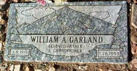 GARLAND, WILLIAM A. - Yavapai County, Arizona | WILLIAM A. GARLAND - Arizona Gravestone Photos