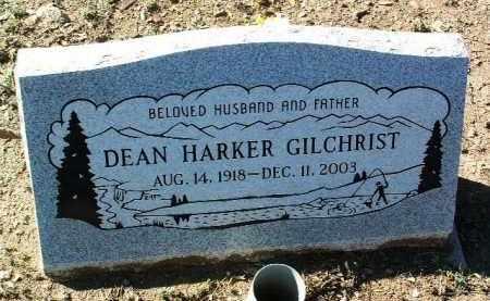 GILCHRIST, DEAN HARKER - Yavapai County, Arizona | DEAN HARKER GILCHRIST - Arizona Gravestone Photos
