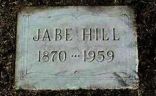 HILL, JABE - Yavapai County, Arizona | JABE HILL - Arizona Gravestone Photos