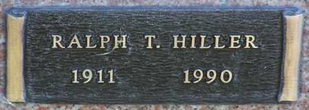HILLER, RALPH T. - Yavapai County, Arizona | RALPH T. HILLER - Arizona Gravestone Photos