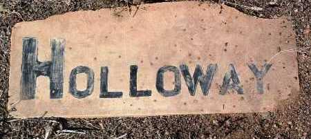 HOLLOWAY, UNKNOWN - Yavapai County, Arizona | UNKNOWN HOLLOWAY - Arizona Gravestone Photos