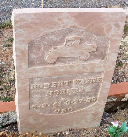 HORNER, ROBERT WAYNE - Yavapai County, Arizona   ROBERT WAYNE HORNER - Arizona Gravestone Photos