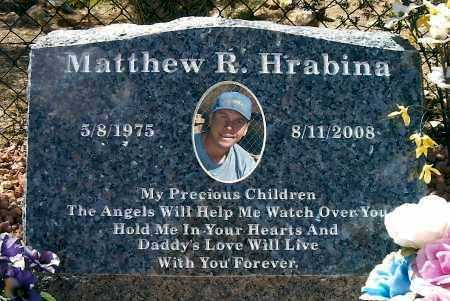 HRABINA, MATTHEW RANDALL - Yavapai County, Arizona | MATTHEW RANDALL HRABINA - Arizona Gravestone Photos