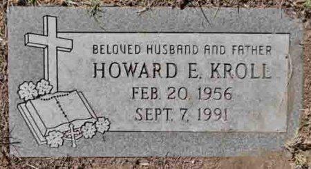KROLL, HOWARD E. - Yavapai County, Arizona | HOWARD E. KROLL - Arizona Gravestone Photos