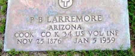LARREMORE, PLEASANT B. - Yavapai County, Arizona | PLEASANT B. LARREMORE - Arizona Gravestone Photos