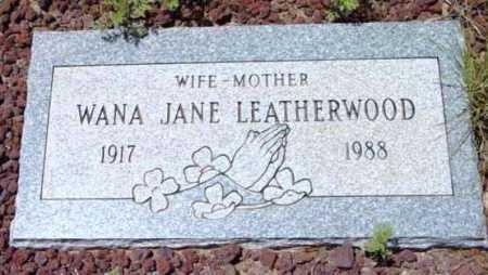 LEATHERWOOD, WANA JANE - Yavapai County, Arizona | WANA JANE LEATHERWOOD - Arizona Gravestone Photos