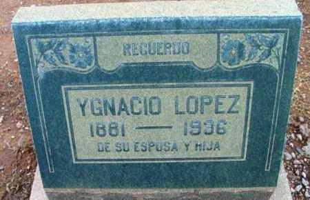 LOPEZ, YGNACIO - Yavapai County, Arizona | YGNACIO LOPEZ - Arizona Gravestone Photos