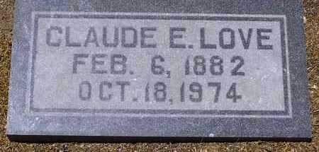 LOVE, CLAUDE EDWARD - Yavapai County, Arizona   CLAUDE EDWARD LOVE - Arizona Gravestone Photos