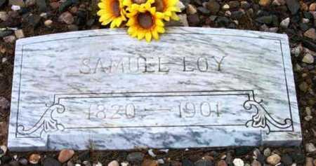 LOY, SAMUEL - Yavapai County, Arizona | SAMUEL LOY - Arizona Gravestone Photos