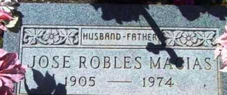 MACIAS, JOSE ROBLES - Yavapai County, Arizona | JOSE ROBLES MACIAS - Arizona Gravestone Photos