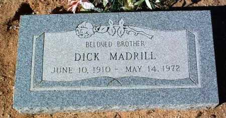 MADRILL, RICHARD  (DICK) - Yavapai County, Arizona   RICHARD  (DICK) MADRILL - Arizona Gravestone Photos