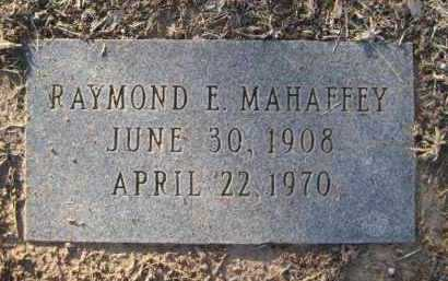 MAHAFFEY, RAYMOND EDWIN - Yavapai County, Arizona | RAYMOND EDWIN MAHAFFEY - Arizona Gravestone Photos