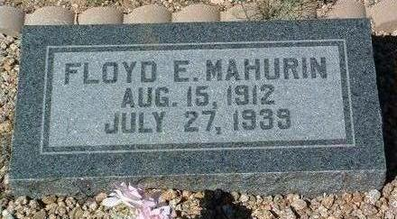 MAHURIN, FLOYD ERNEST - Yavapai County, Arizona | FLOYD ERNEST MAHURIN - Arizona Gravestone Photos