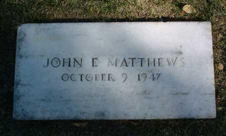 MATTHEWS, JOHN E. - Yavapai County, Arizona   JOHN E. MATTHEWS - Arizona Gravestone Photos