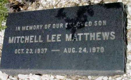 MATTHEWS, MITCHELL LEE - Yavapai County, Arizona | MITCHELL LEE MATTHEWS - Arizona Gravestone Photos