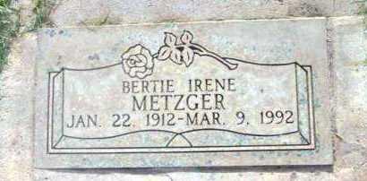 METZGER, BERTIE IRENE - Yavapai County, Arizona | BERTIE IRENE METZGER - Arizona Gravestone Photos