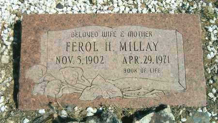 MILLAY, FEROL H - Yavapai County, Arizona | FEROL H MILLAY - Arizona Gravestone Photos