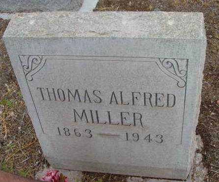 MILLER, THOMAS ALFRED - Yavapai County, Arizona | THOMAS ALFRED MILLER - Arizona Gravestone Photos