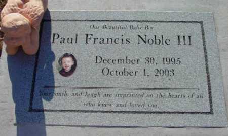 NOBLE, PAUL FRANCIS, III - Yavapai County, Arizona | PAUL FRANCIS, III NOBLE - Arizona Gravestone Photos