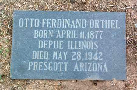 ORTHEL, OTTO FERDINAND - Yavapai County, Arizona | OTTO FERDINAND ORTHEL - Arizona Gravestone Photos