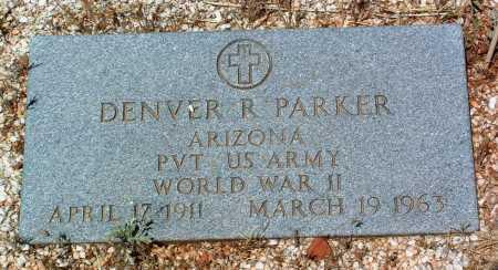 PARKER, DENVER RAY - Yavapai County, Arizona   DENVER RAY PARKER - Arizona Gravestone Photos