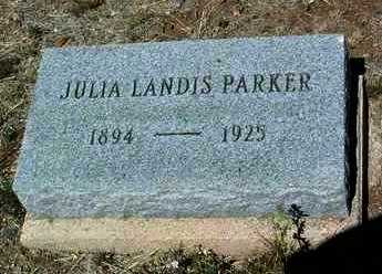 LANDIS PARKER, JULIA - Yavapai County, Arizona | JULIA LANDIS PARKER - Arizona Gravestone Photos