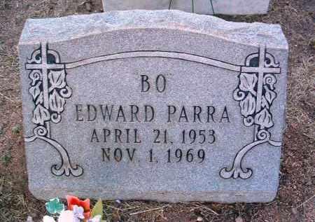 PARRA, EDWARD RAY (BO) - Yavapai County, Arizona | EDWARD RAY (BO) PARRA - Arizona Gravestone Photos