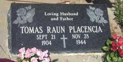 PLACENCIA, TOMAS RAUN - Yavapai County, Arizona   TOMAS RAUN PLACENCIA - Arizona Gravestone Photos
